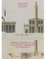 Apollodoro E La Colonna Traiana a Damasco: Dalla Tradizione Al Progetto