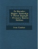 Za Narodov Blagor: Komedija V Tirih Dejanjih - Primary Source Edition
