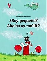 ¿Soy pequeña? Ako ba ay maliit?: Libro infantil ilustrado español-tagalo (Edición bilingüe) (Spanish Edition)