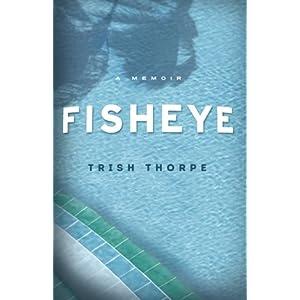 Fisheye: A Memoir