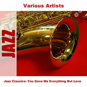 ♪Jazz Classics: You Gave Me Everything But Love/Various Artists | 形式: MP3 ダウンロード