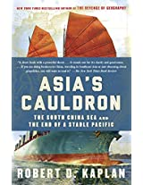 Asia's Cauldron: The South China Sea and the End of a Stable Pacific