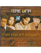 Tere Bina: Sad Songs with Dialogues