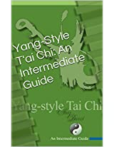 Yang-Style T'ai Chi: An Intermediate Guide