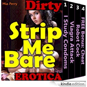 Strip Me Bare (My True First Time & Best Dirty Talk Married Adult Real Hot Sex Stories Book 1)