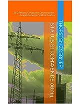 Status Stromwende 06/14: EEG Reform, Design des Strommarktes, Ausgleichenergie, Volllaststunden (German Edition)