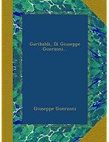 Garibaldi, Di Giuseppe Guerzoni...