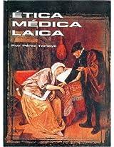Etica Medica Laica (Ciencia Y Tecnologia)
