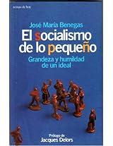 EL SOCIALISMO DE LO PEQUEÑO