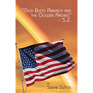 ''God Bless America and the Golden Arches''-- S.Z.