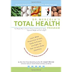 Dr. Mercola's Total Health Program: The Proven Plan to Prevent Disease and Premature Aging, Optimize Weight and Live Longer