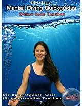 Mental Diving Quickguides - Band 2: Atmen beim Tauchen: Atem und Entspannung optimieren für schönere Tauchgänge (Mental Diving Quickguides - Die Kurzratgeberserie ... für genussvolles Tauchen) (German Edition)
