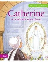 Catherine et la médaille miraculeuse (Un saint, une histoire)