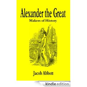 Alexander the Great- Makers of History; (Illustrated)