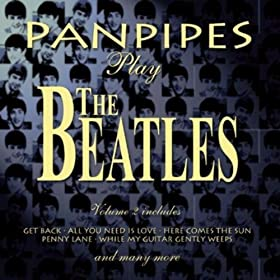 Panpipes Play The Beatles Volume 2