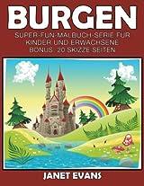Burgen: Super-Fun-Malbuch-Serie Fur Kinder Und Erwachsene (Bonus: 20 Skizze Seiten)