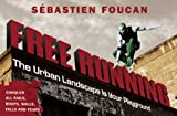 Freerunning: The Urban Landscape is Your Playground [ペーパーバック]