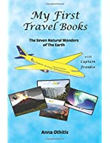 The Seven Natural Wonders of the Earth: Volume 2 (My First Travel Books)
