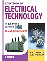A Textbook of Electrical Technology: Volume 2 AC and DC Machines