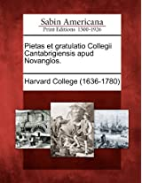Pietas Et Gratulatio Collegii Cantabrigiensis Apud Novanglos.