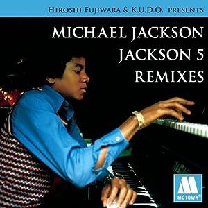 Hiroshi Fujiwara & K.U.D.O. Presents Michael Jackson / Jackson 5 Remixes