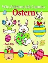 Zeichnen Bücher: Wie Zeichne ich Comics - Ostern (Zeichnen für Anfänger Bücher 39) (German Edition)