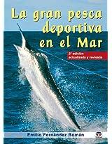 La Gran Pesca Deportiva En El Mar/ the Great Sea Fishing Sport