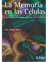 Memoria de las celulas / Memory of cells: Como sanar nuestros patrones de conducta / How to Heal Our Behavior's Patterns (Kier/Medicinas Complementarias)