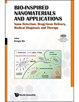 Bio-Inspired Nanomaterials and Applications: Nano Detection, Drug/Gene Delivery, Medical Diagnosis and Therapy (Frontiers in Nanobiomedical Research)