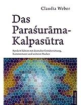 Das Parasurama-Kalpasutra: Sanskrit-Edition Mit Deutscher Erstuebersetzung, Kommentaren Und Weiteren Studien