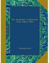 Das Ambraser Liederbuch Vom Jahre 1582: Volume 12 Of Bibliothek Des Literarischen Vereins In Stuttgart