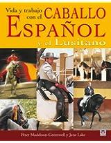 Vida y trabajo del caballo espanol y lusitano/ Life and Work of the Spanish and Lusitano Horse