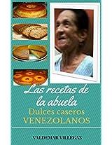 Dulces Críollos Venezolanos: La receta de la abuela (Respostería y Dulces Críollos nº 2) (Spanish Edition)