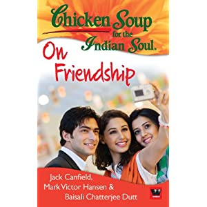 Chicken Soup For The Indian Soul: On Friendship