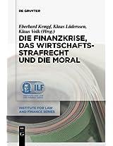 Die Finanzkrise, Das Wirtschaftsstrafrecht Und Die Moral (Institute for Law and Finance)