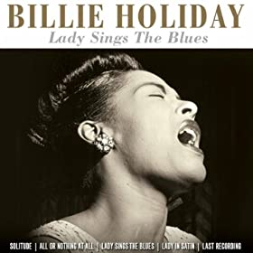 ♪Lady Sings The Blues (Amazon Edition)/Billie Holiday | 形式: MP3 ダウンロード
