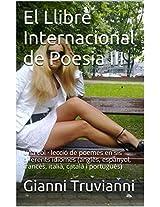 El Llibre Internacional de Poesia III: Una col · lecció de poemes en sis diferents idiomes (anglès, espanyol, francès, italià, català i portuguès) (Catalan Edition)