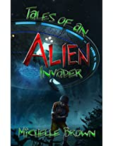 Tales Of An Alien Invader