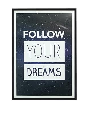 Póster Enmarcado Follow Your Dreams