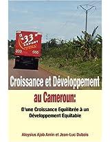 Croissance Et Developpement Au Cameroun: D'une Croissance Equilibree a Un Developpement Equitable