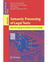 Semantic Processing of Legal Texts: Where the Language of Law Meets the Law of Language (Lecture Notes in Computer Science / Lecture Notes in Artificial Intelligence)