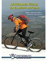 Actividades físicas en el medio natural: Teoría y práctica para la Educación Física (Spanish Edition)