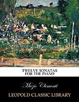 Twelve sonatas for the piano