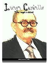 Luigi Cardillo: vita, sogni e visioni (Italian Edition)
