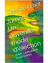 Jumel - Un Juvénile  mode d'élection: Voter = articulation de personnes