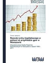 Rozwoj Rynku Kapita Owego W Polsce Na Przyk Adzie Gpw W Warszawie