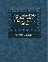 Saemundar-Edda: Eddukvaeoi - Primary Source Edition