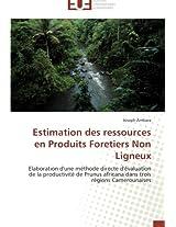 Estimation des ressources en Produits Foretiers Non Ligneux: Elaboration d'une méthode directe d'évaluation de la productivité de Prunus africana dans trois régions Camerounaises