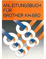 Anleitung für Strickmaschine Brother KH-860 (German Edition)