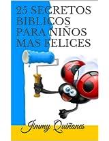 25 SECRETOS BIBLICOS PARA NIÑOS MAS FELICES: - 25 ANIMALES LOS ENSEÑAN - (Spanish Edition)